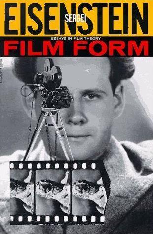 Film form : essays in film theory. Sergei Eisenstein ; edited and